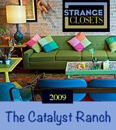 Catalyst Ranch featured in Strange Closets - Strange Closets by Tate Gunnerson
