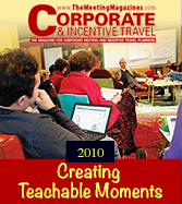 Corporate & Incentive Travel -  Creating Teachable Moments by Karen Brost